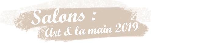 Salon l'Art et la main les  26 et 27 janvier 2019